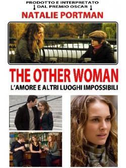 Other Woman (The) - L'Amore E Altri Luoghi Impossibili