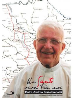 Padre Andrea Bortolameotti - Un Santo Tra Noi