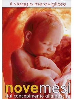 Nove Mesi - Il Viaggio Meraviglioso Dal Concepimento Alla Nascita (Dvd+Booklet)