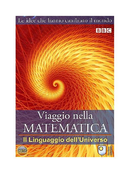 Viaggio Nella Matematica 01 - Linguaggio Dell'Universo