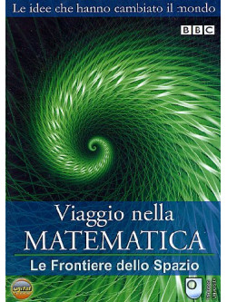 Viaggio Nella Matematica 03 - Le Frontiere Dello Spazio