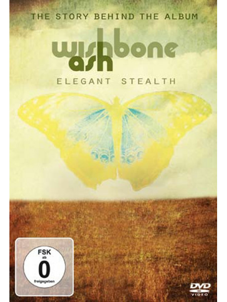 Wishbone Ash - Elegant Stealth: The Story Behind The Album