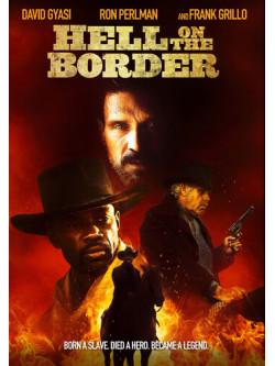Hell On The Border [Edizione: Stati Uniti]