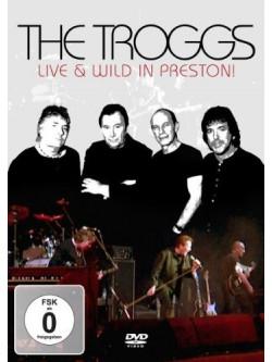 Troggs (The) - Live And Wild In Preston!