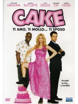 Cake - Ti Amo, Ti Mollo... Ti Sposo