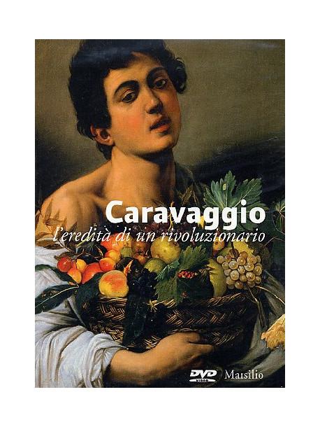 Caravaggio - L'Eredita' Di Un Rivoluzionario (Dvd+Libro)