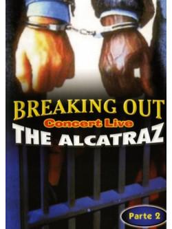 Alcatraz (The) - Breaking Out Live Parte 2