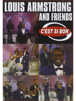 Louis Armstrong And Friends - C'est Si Bon