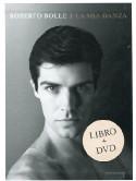 Roberto Bolle - Mia Danza (La) (Dvd+Libro)