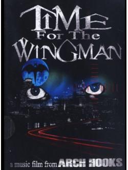 Arch Hooks - Time For The Wingman ...A Music Film [Edizione: Stati Uniti]