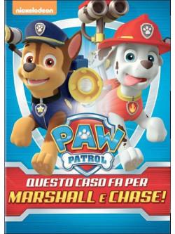 Paw Patrol - Questo Caso Fa Per Marshall & Chase