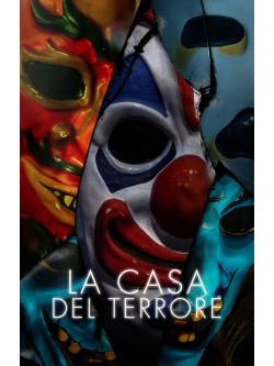 Casa Del Terrore (La)