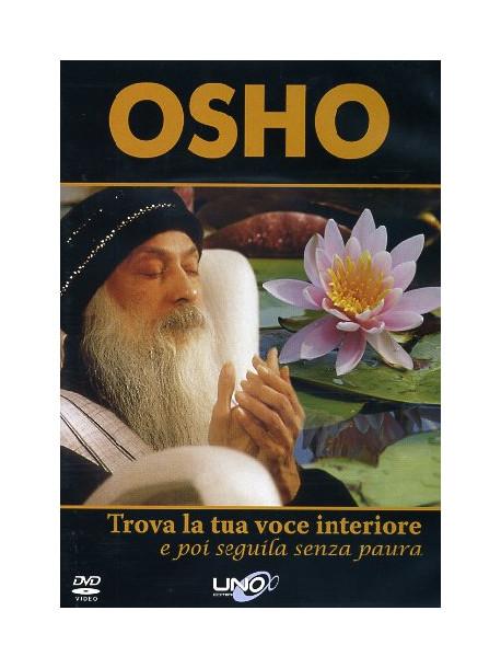 Osho - Trova La Tua Voce Interiore E Poi Seguila Senza Paura. Con DVD
