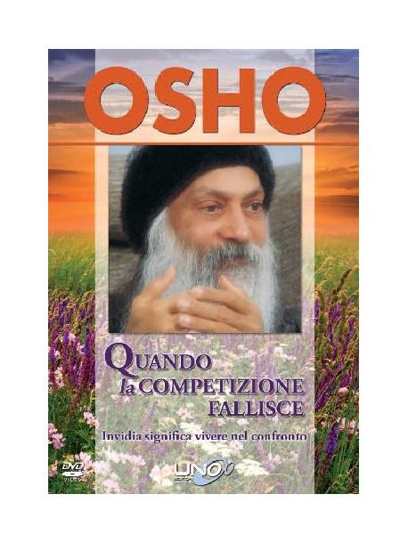 Osho - Quando La Competizione Fallisce. Invidia Significa Vivere Nel Confronto. Con DVD