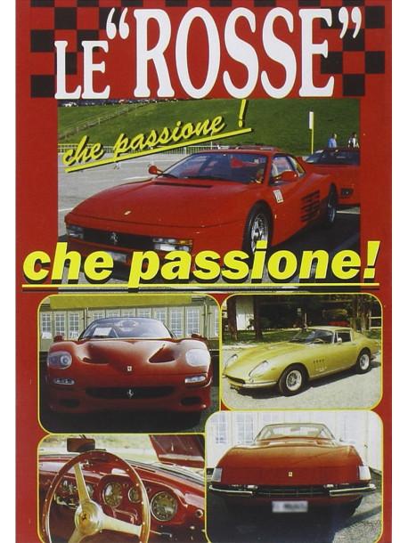 Rosse Che Passione (Le) - Documentario Storico Della Ferrari