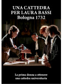 Cattedra Per Laura Bassi (Una). Bologna 1732