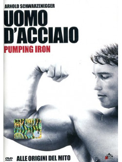 Uomo D'Acciaio - Pumping Iron