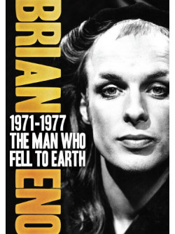 Brian Eno - The Man Who Fell To Earth 1971-77