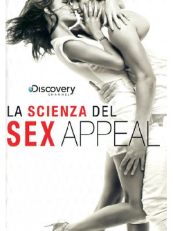 Scienza Del Sex Appeal (La)