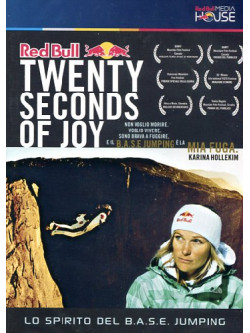 Twenty Seconds Of Joy - Lo Spirito Del Base Jump