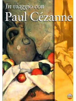 In Viaggio Con Paul Cezanne