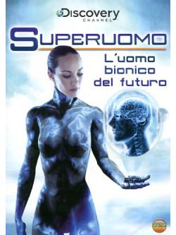 Superuomo - L'Uomo Bionico Del Futuro