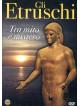 Etruschi (Gli) - Tra Mito E Mistero