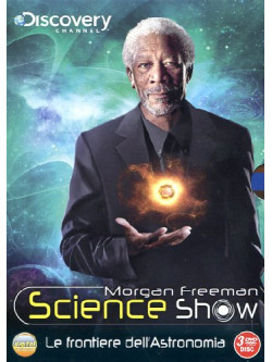 Morgan Freeman Science Show - Le Frontiere Dell'Astronomia (3 Dvd)