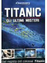 Titanic - Gli Ultimi Misteri