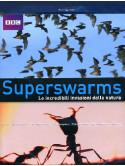 Superswarms - Le Incredibili Invasioni Della Natura