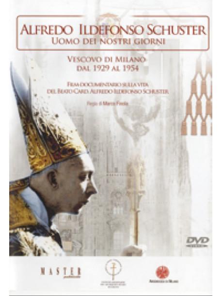 Alfredo Ildefonso Schuster - Uomo Dei Nostri Giorni