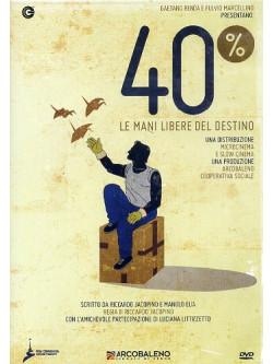 40 Percento - Le Mani Libere Del Destino