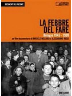 Febbre Del Fare (La) - Bologna 1945-1980 (Dvd+Libro)