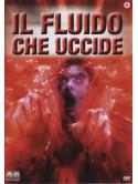 Fluido Che Uccide (Il)