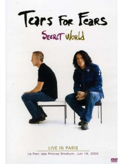 Tears For Fears - Secret World - Live In Paris 2005