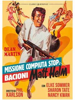 Missione Compiuta, Stop, Bacioni Matt Helm