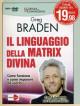 Linguaggio Della Matrix Divina (Il) (Gregg Braden) (Dvd+Libro)