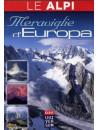 Alpi (Le) - Meraviglie D'Europa