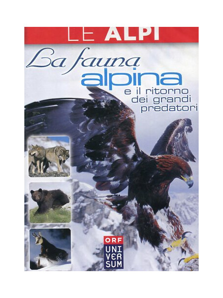 Alpi (Le) - La Fauna Alpina