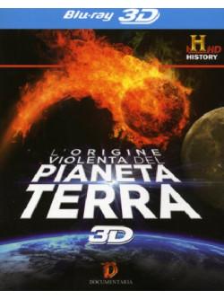 Origine Violenta Del Pianeta Terra (L') (Blu-Ray 3D)