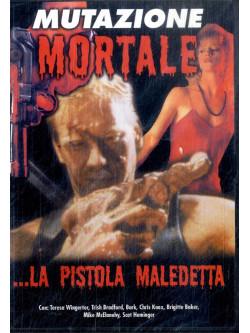 Mutazione Mortale - La Pistola Maledetta