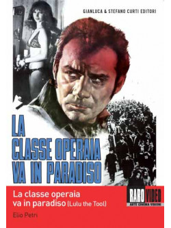 Classe Operaia Va In Paradiso (La)