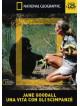 Jane Goodall - Una Vita Con Gli Scimpanze'