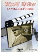Adolf Hitler - La Vita Del Fuhrer