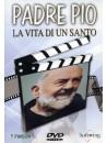 Padre Pio - La Vita Di Un Santo