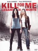 Kill For Me - Legami Di Morte