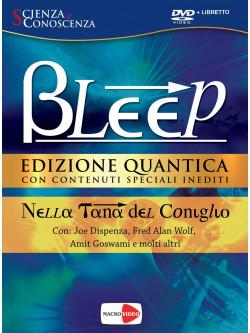 Joe Dispenza / Fred Alan Wolf - Bleep - Edizione Quantica - Nella Tana Del Coniglio (2 Dvd+Libretto)