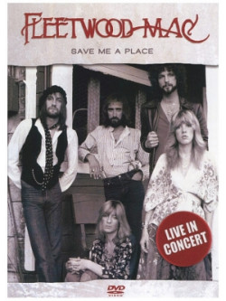 Fleetwood Mac - Save Me A Place