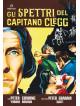 Spettri Del Capitano Clegg (Gli)