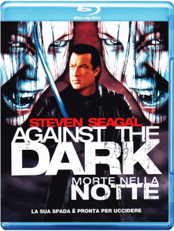 Against The Dark - Morte Nella Notte